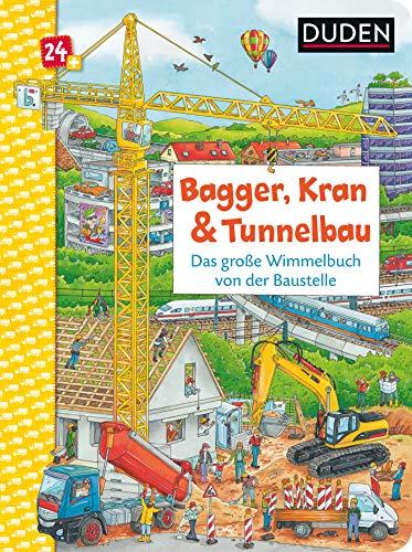 Duden 24+: Bagger, Kran und Tunnelbau. Das große Wimmelbuch von der Baustelle (DUDEN Pappbilderbücher 24+ Monate, Band 1)