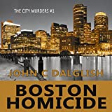 Boston Homicide: A Clean Suspense Mystery: The City Murders, Book 1