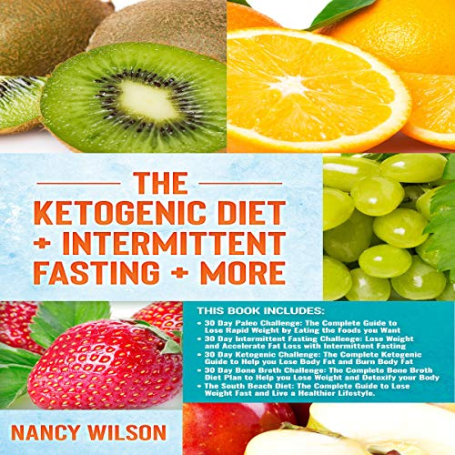 The Ketogenic Diet + Intermittent Fasting + More     Paleo Diet, Intermittent Fasting, Keto Diet, Bone Broth, South Beach Diet              By:                                                                                                                                 Nancy Wilson                               Narrated by:                                                                                                                                 Falon Echo                      Length: 12 hrs and 28 mins     5 ratings     Overall 4.0