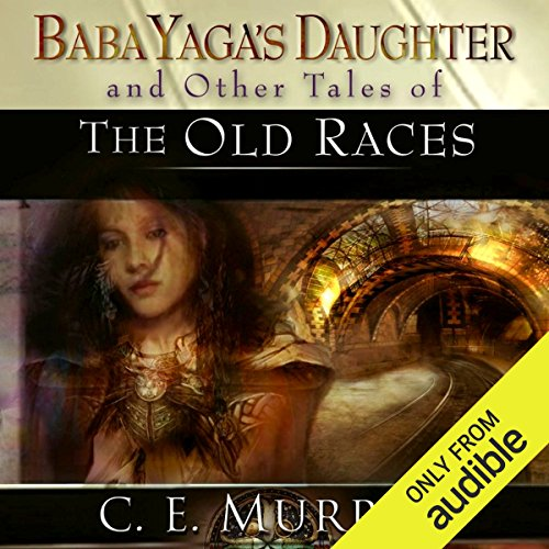 Baba Yaga's Daughter and Other Stories of the Old Races audiobook cover art