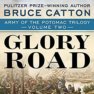 Glory Road                   By:                                                                                                                                 Bruce Catton                               Narrated by:                                                                                                                                 Kevin T. Collins                      Length: 17 hrs and 56 mins     2 ratings     Overall 4.5