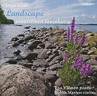 ウーノ・クラミ : ピアノ、ピアノとヴァイオリンのための作品集 ~ 風景 (Uuno Klami : Landscape ~ pianistinen laajakuva / Esa Ylonen , Sirkku Mantere) [輸入盤]