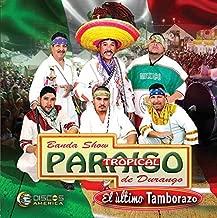 BANDA PARAISO TROPICAL DE DURANGO - EL ULTIMO TAMBORAZO