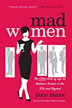 Mad Women: The Other Side of Life on Madison Avenue in the '60s and Beyond
