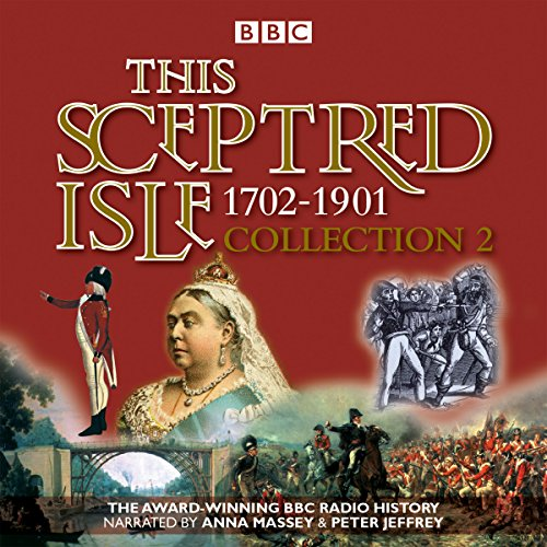 This Sceptred Isle Collection 2: 1702-1901 audiobook cover art