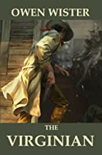 The Virginian (Annotated): A Western Collection