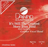 It's Still The Greatest Story Ever Told [Accompaniment/Performance Track] by Made Popular By: Gaither Vocal Band
