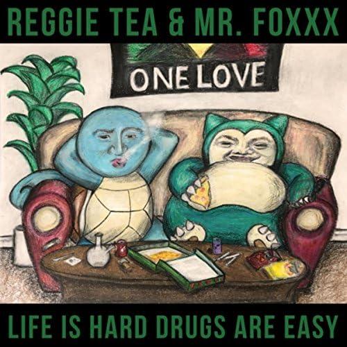 Reggie Tea & Mr. Foxxx