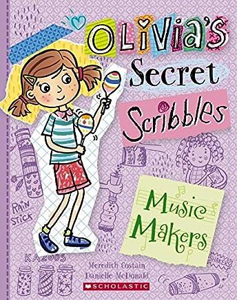 Olivia's Secret Scribbles #7: The Music Makers
