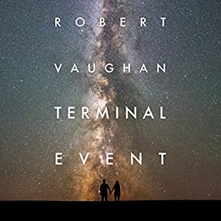 Terminal Event                   Written by:                                                                                                                                 Robert Vaughan                               Narrated by:                                                                                                                                 Wally Schrass                      Length: 5 hrs     Not rated yet     Overall 0.0