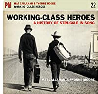 Working Class Heroes: a..