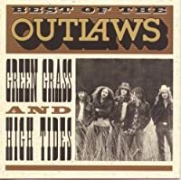 Best Of The Outlaws: Green Grass & High Tides by The Outlaws (1996-10-01)