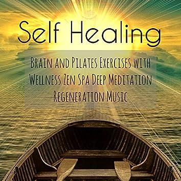 Self Healing - Brain and Pilates Exercises with Wellness Zen Spa Deep Meditation Regeneration Music