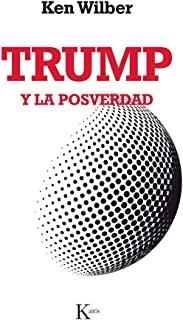 Trump y la posverdad (Spanish Edition)