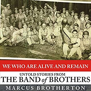 We Who Are Alive and Remain     Untold Stories from the Band of Brothers              Auteur(s):                                                                                                                                 Marcus Brotherton                               Narrateur(s):                                                                                                                                 George K. Wilson                      Durée: 11 h et 9 min     1 évaluation     Au global 5,0