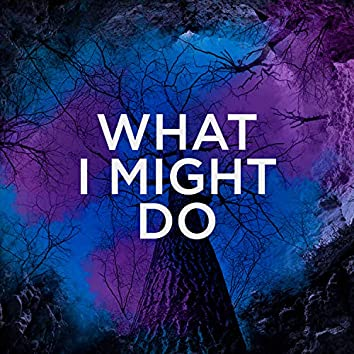 What I Might Do (Remix)