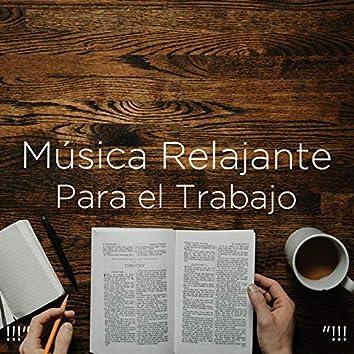 """!!!"""" Música Relajante Para el Trabajo """"!!!"""