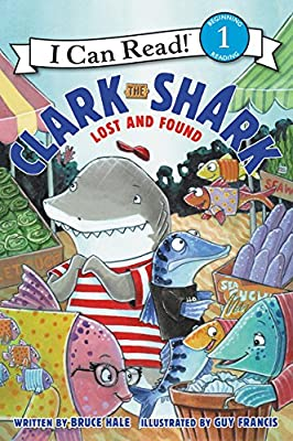 Clark the Shark: Lost and Found (I Can Read Level 1)