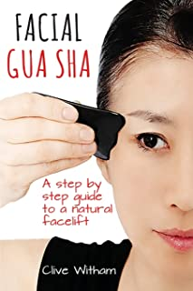 Facial Gua Sha: A Step-by-step Guide to a Natural Facelift