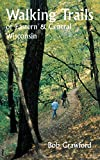 Walking Trails of Eastern and Central Wisconsin (A North Coast Book)