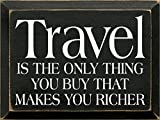 Sawdust City Wooden Sign - Travel is The only Thing You Buy That Makes You Richer (Black)