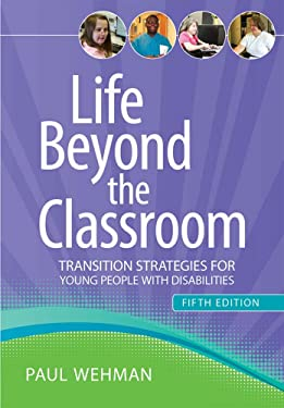 Life Beyond the Classroom: Transition Strategies for Young People with Disabilities, Fifth Edition