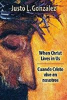 When Christ Lives in Us: Cuando Cristo Vive En Nosotros