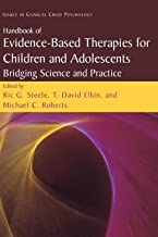 Handbook of Evidence-Based Therapies for Children and Adolescents: Bridging Science and Practice (Issues in Clinical Child Psychology)
