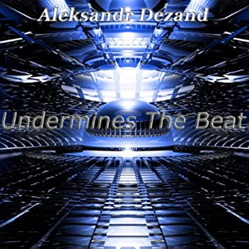 Undermines The Beat