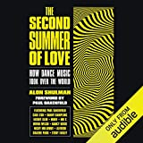 The Second Summer of Love: How D...