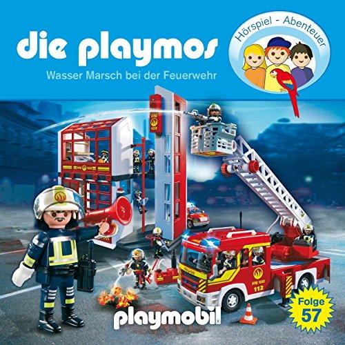 Die Playmos - Folge 57: Wasser Marsch bei der Feuerwehr (Das Original Playmobil Hörspiel)