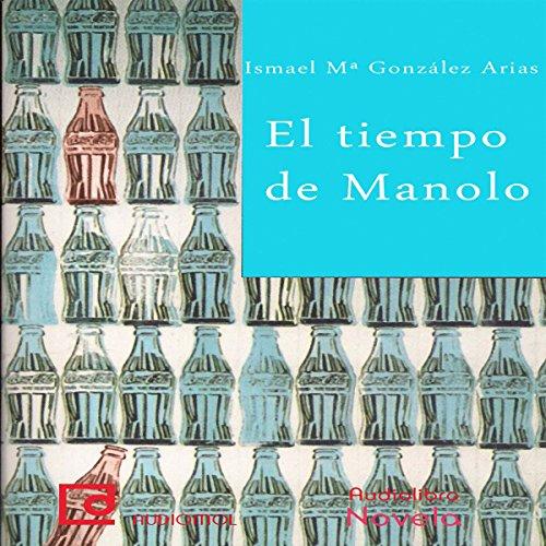 Page de couverture de El tiempo de Manolo [Manolo Time]