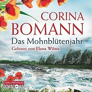 Das Mohnblütenjahr                   Autor:                                                                                                                                 Corina Bomann                               Sprecher:                                                                                                                                 Elena Wilms                      Spieldauer: 13 Std. und 28 Min.     339 Bewertungen     Gesamt 4,4