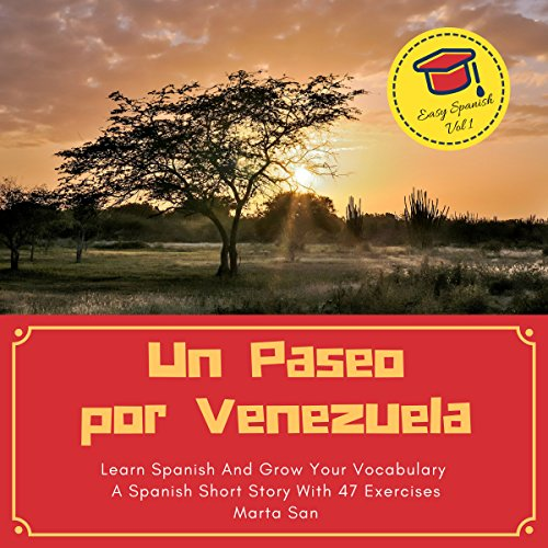 Un Paseo por Venezuela: Learn Spanish and Grow Your Vocabulary - A Spanish Short Story with 47 Exercises audiobook cover art