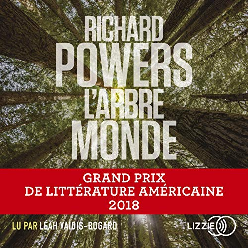 L'Arbre-Monde                   By:                                                                                                                                 Richard Powers,                                                                                        Serge Chauvin                               Narrated by:                                                                                                                                 Leah Vaidis                      Length: 21 hrs and 42 mins     Not rated yet     Overall 0.0