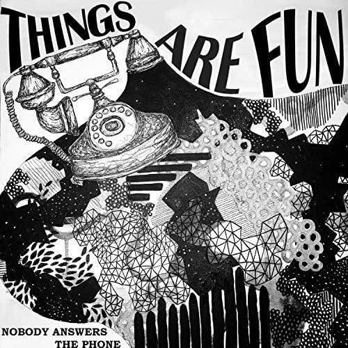 Things Are Fun