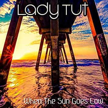 When the Sun Goes Low