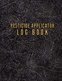 """Pesticide Applicator Log Book: Chemical Pest and Insect Control Applicator Record Keeping Logbook, Pesticide Application Record Keeping Book, 100 Pages, 8.5"""" x 11"""" Inch"""