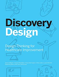 Discovery Design: Design Thinking for Healthcare Improvement