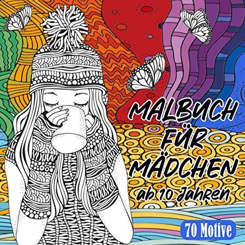 Malbuch für Mädchen ab 10 Jahren: 70 Motive (Ein schönes Geschenk für Mädchen und Teenager zur Förderung der Entspannung, Kreativität & Konzentration)