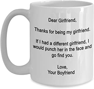 Dear Girlfriend- Thanks for being my girlfriend - Funny gifts for girlfriend -15 oz Ceramic mug