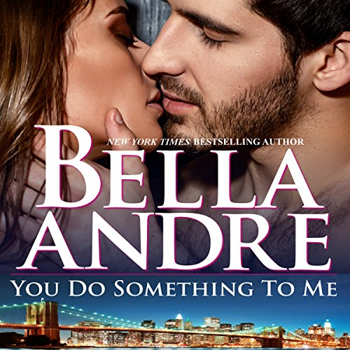 You Do Something To Me (New York Sullivans #3) (The Sullivans Book 17) audiobook cover art