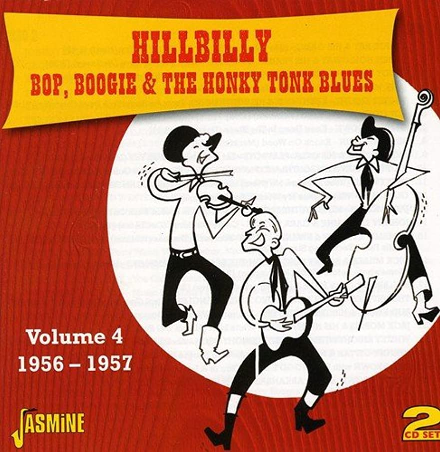Hillbilly Bop, Boogie & The Honky Tonk Blues Volume 4 - 1956-1957 ORIGINAL RECORDINGS REMASTERED SET