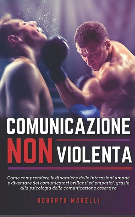 Comunicazione non violenta copertina flessibile 979-8500028372