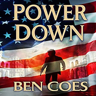 Power Down     Dewey Andreas, Book 1              By:                                                                                                                                 Ben Coes                               Narrated by:                                                                                                                                 Peter Hermann                      Length: 16 hrs and 22 mins     5,854 ratings     Overall 4.4