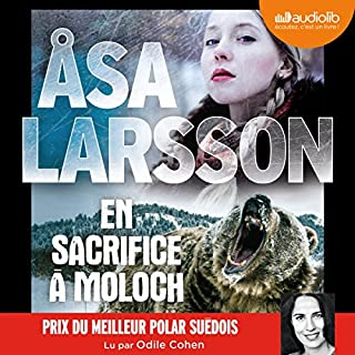 En sacrifice à Moloch                   By:                                                                                                                                 Åsa Larsson                               Narrated by:                                                                                                                                 Odile Cohen                      Length: 10 hrs and 58 mins     Not rated yet     Overall 0.0