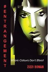 #Entrangement: Where Colours Don't Bleed Kindle Edition