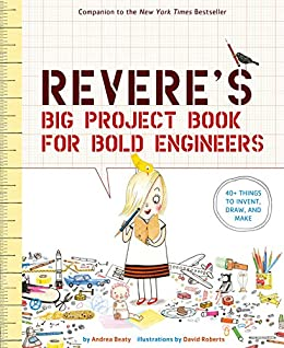 Rosie Revere's Big Project Book for Bold Engineers (The Questioneers) by [Andrea Beaty, David Roberts]