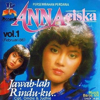 Anna Ciska, Vol. 1: Jawablah Rinduku