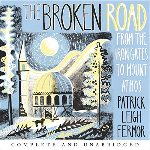 The Broken Road     From the Iron Gates to Mount Athos              By:                                                                                                                                 Patrick Leigh Fermor                               Narrated by:                                                                                                                                 Crispin Redman                      Length: 12 hrs and 43 mins     4 ratings     Overall 4.5